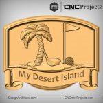 Desert Island Plaque CNC