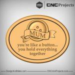 Mum Button Plaque Gift CNC
